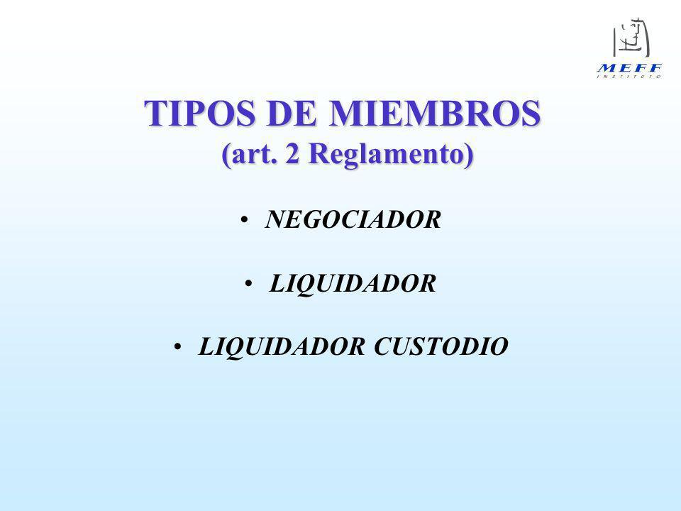 TIPOS DE MIEMBROS (art. 2 Reglamento)