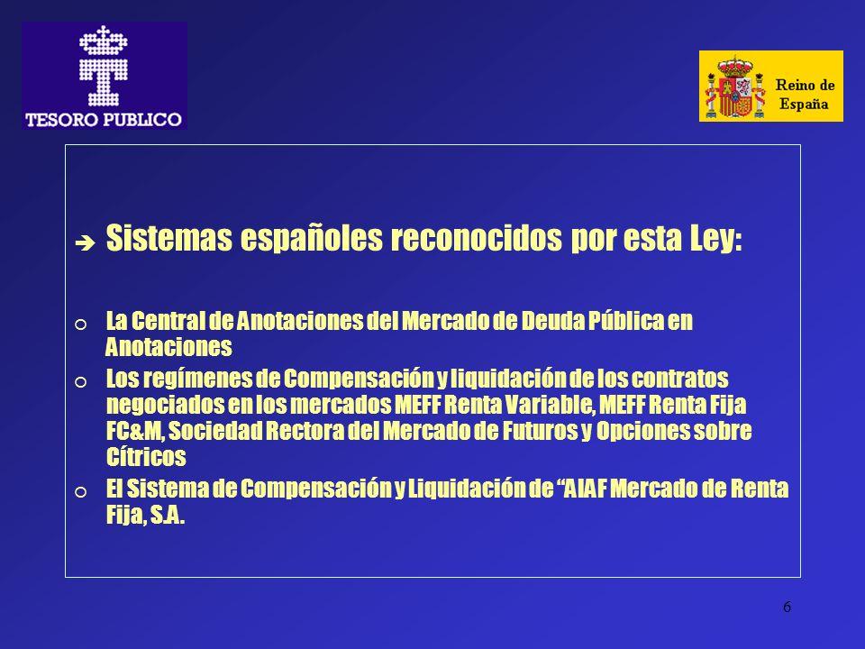 Sistemas españoles reconocidos por esta Ley: