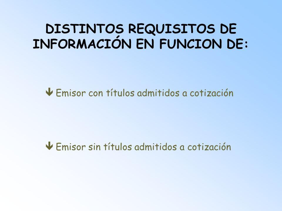 DISTINTOS REQUISITOS DE INFORMACIÓN EN FUNCION DE:
