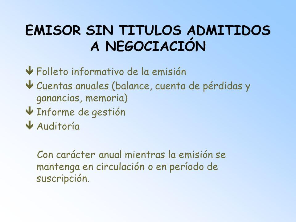 EMISOR SIN TITULOS ADMITIDOS A NEGOCIACIÓN