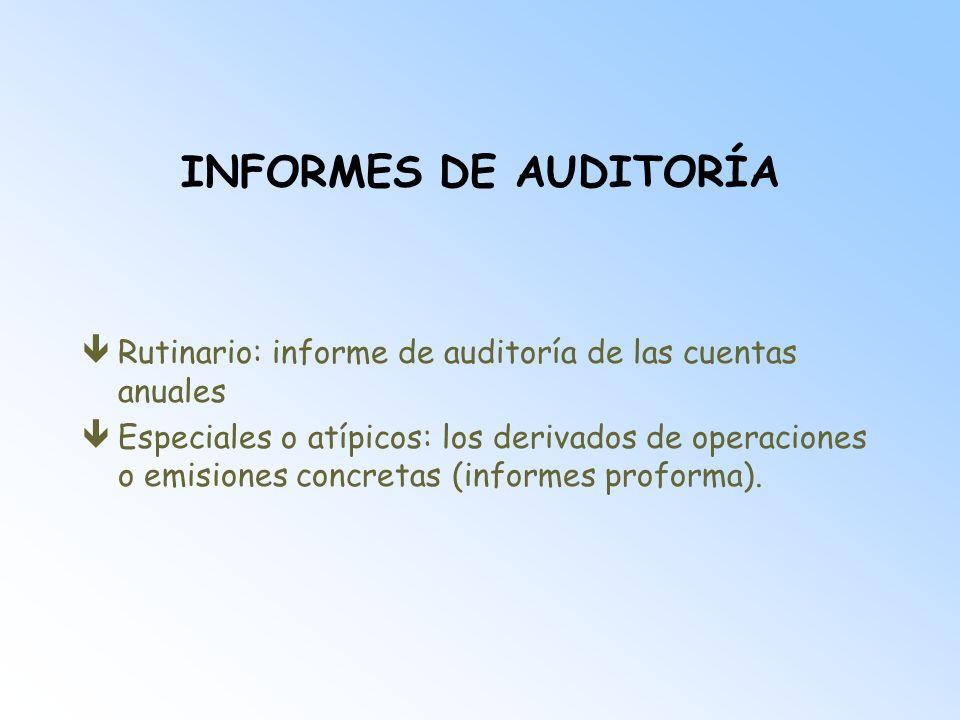 INFORMES DE AUDITORÍARutinario: informe de auditoría de las cuentas anuales.