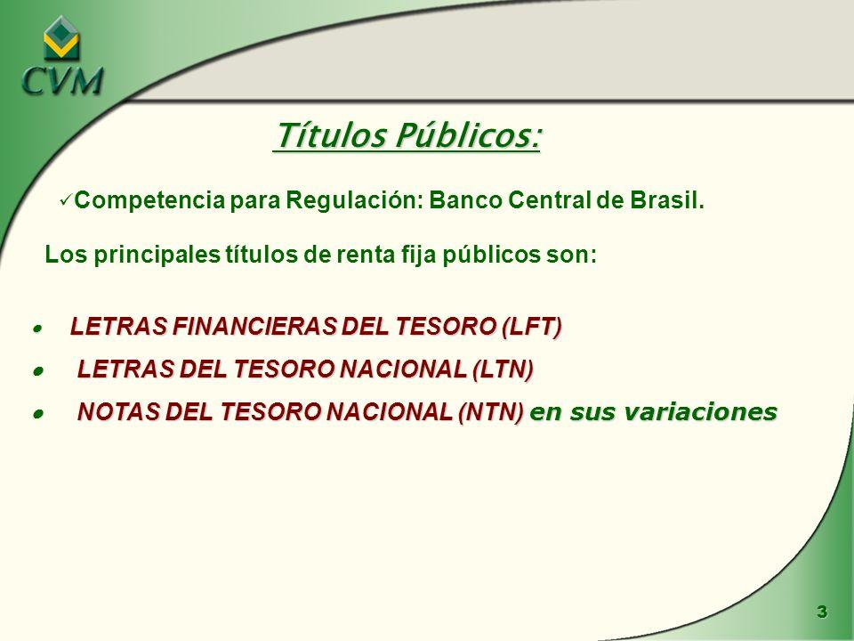 Títulos Públicos: Los principales títulos de renta fija públicos son: