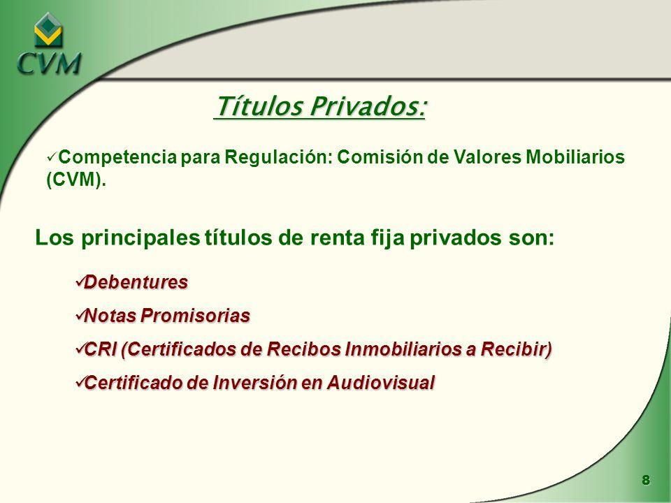 Títulos Privados: Los principales títulos de renta fija privados son: