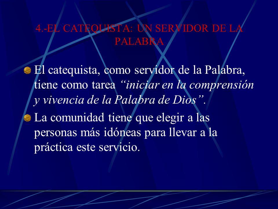 4.-EL CATEQUISTA: UN SERVIDOR DE LA PALABRA