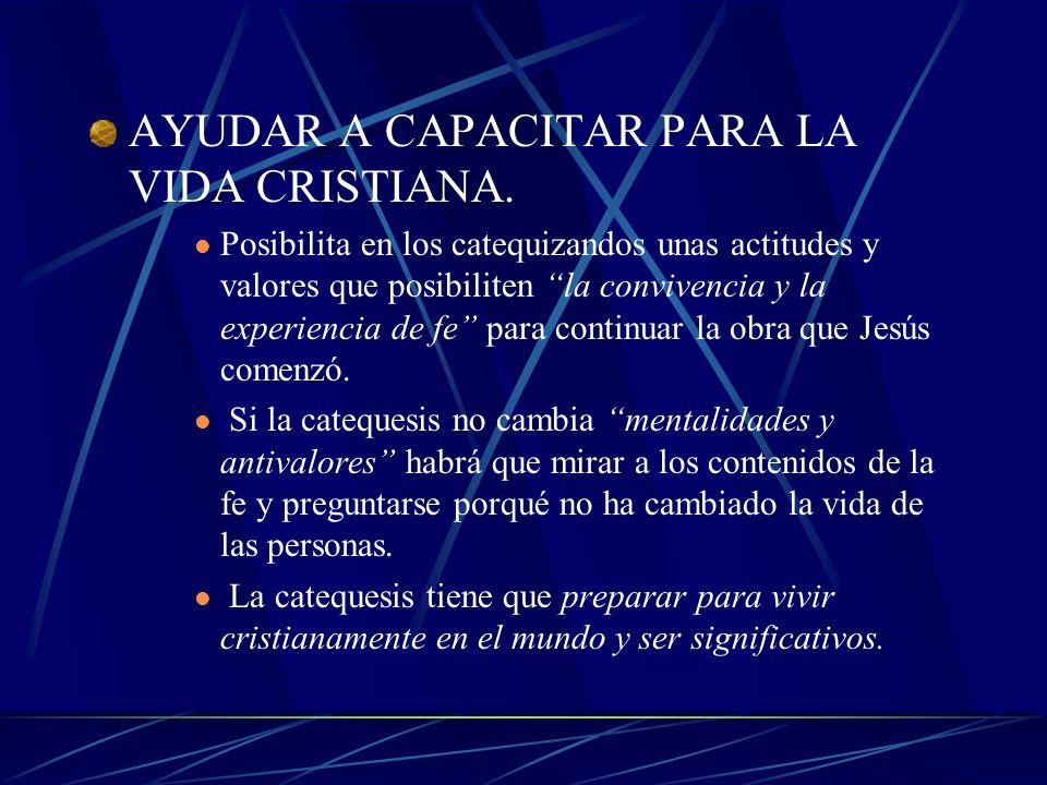 AYUDAR A CAPACITAR PARA LA VIDA CRISTIANA.