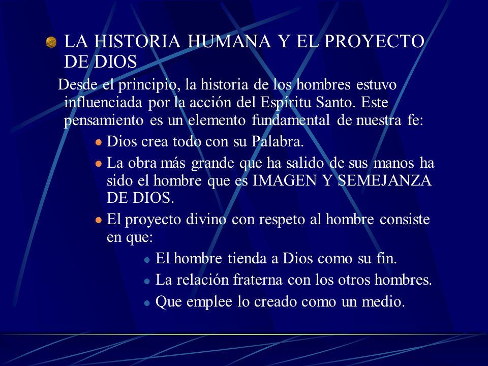 LA HISTORIA HUMANA Y EL PROYECTO DE DIOS