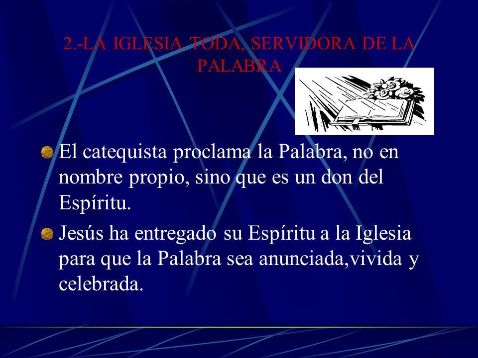2.-LA IGLESIA TODA, SERVIDORA DE LA PALABRA