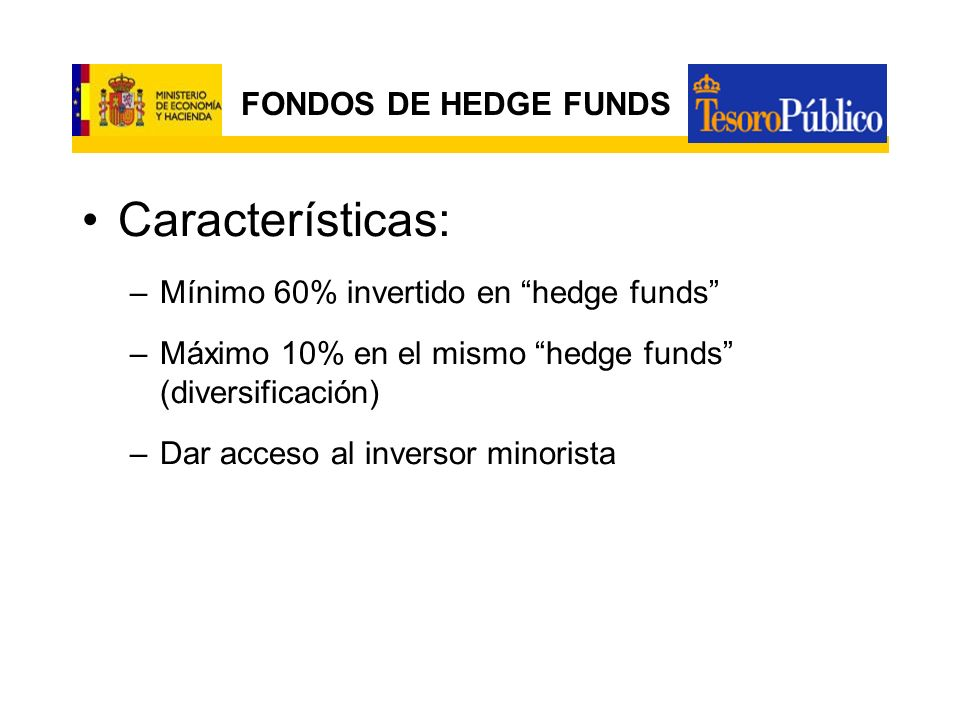 Características: FONDOS DE HEDGE FUNDS