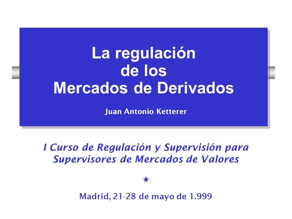 La regulación de los Mercados de Derivados