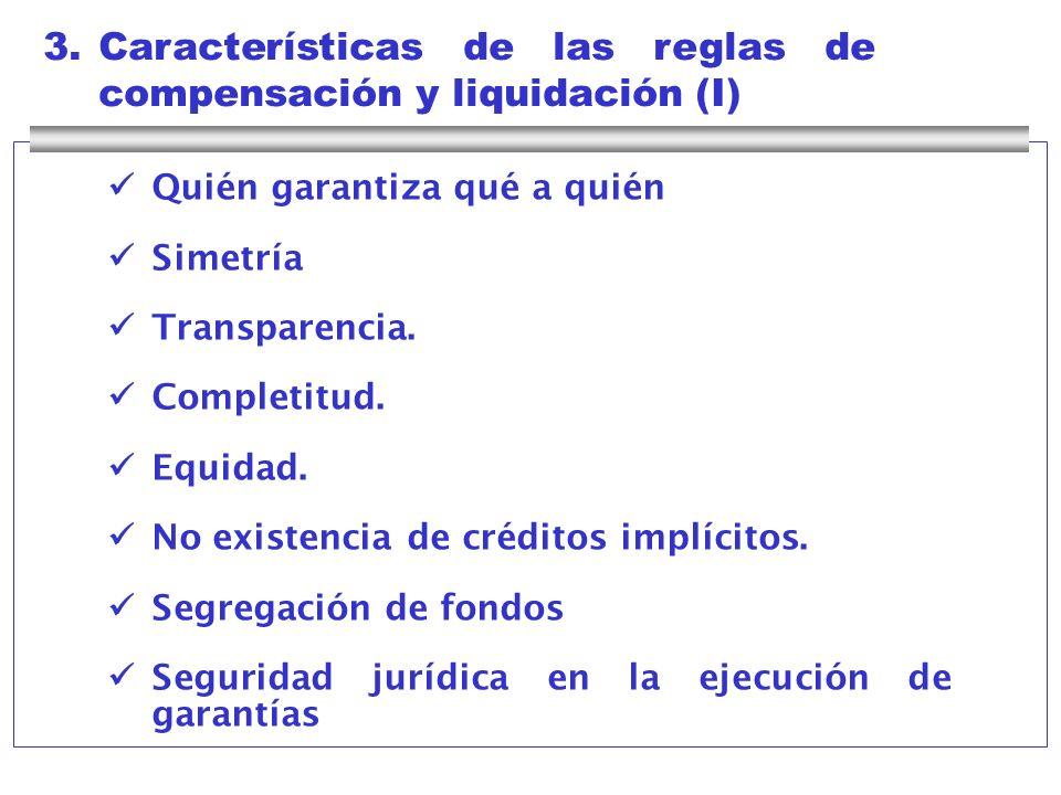 3. Características de las reglas de compensación y liquidación (I)