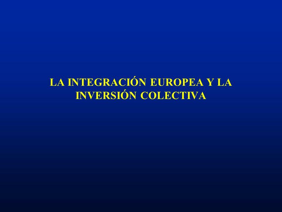 LA INTEGRACIÓN EUROPEA Y LA INVERSIÓN COLECTIVA