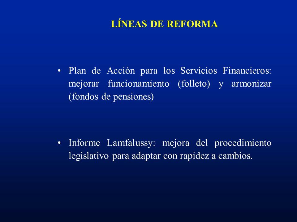 LÍNEAS DE REFORMA Plan de Acción para los Servicios Financieros: mejorar funcionamiento (folleto) y armonizar (fondos de pensiones)