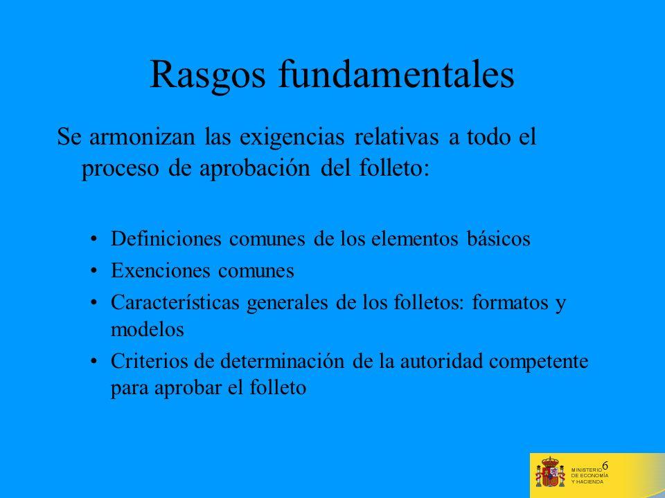 Rasgos fundamentales Se armonizan las exigencias relativas a todo el proceso de aprobación del folleto: