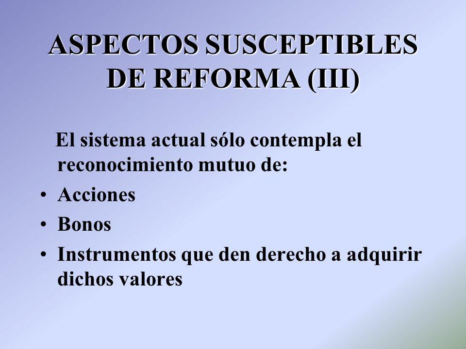 ASPECTOS SUSCEPTIBLES DE REFORMA (III)