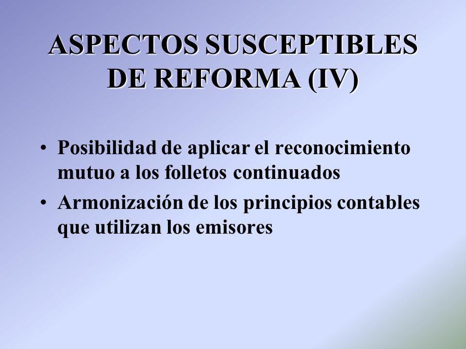 ASPECTOS SUSCEPTIBLES DE REFORMA (IV)