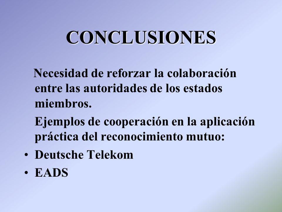CONCLUSIONESNecesidad de reforzar la colaboración entre las autoridades de los estados miembros.