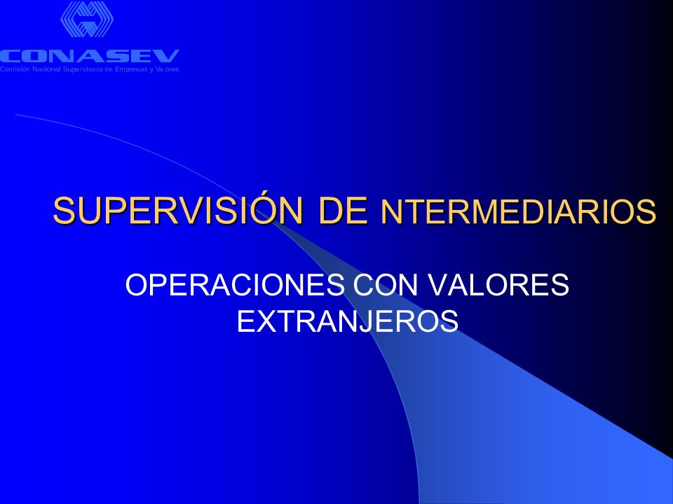 SUPERVISIÓN DE NTERMEDIARIOS