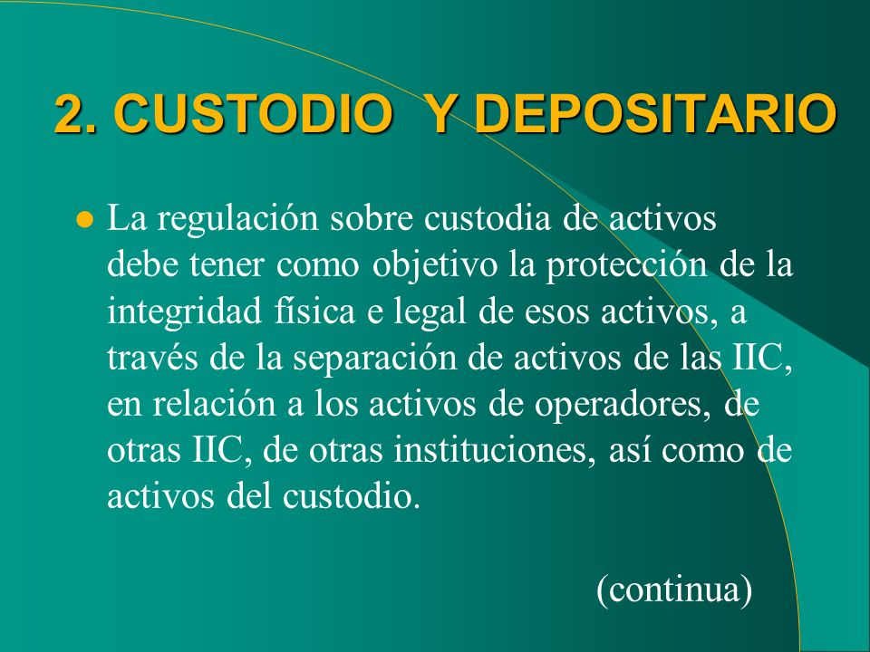 2. CUSTODIO Y DEPOSITARIO
