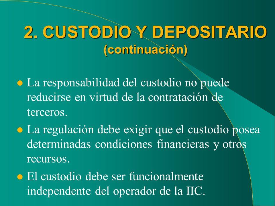 2. CUSTODIO Y DEPOSITARIO (continuación)