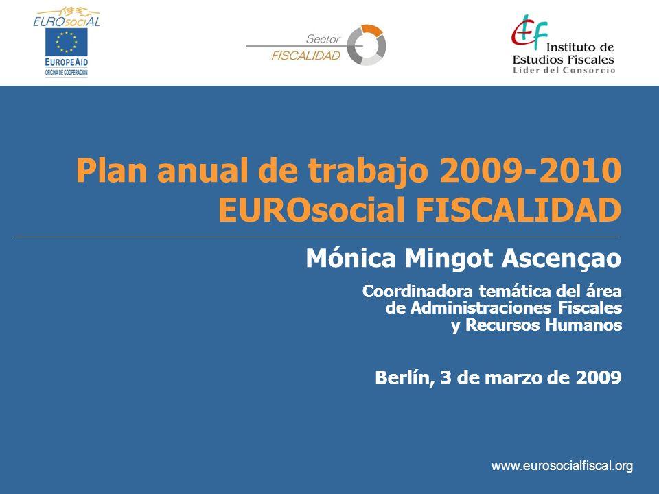 EUROsocial FISCALIDAD Plan anual de trabajo 2009-2010