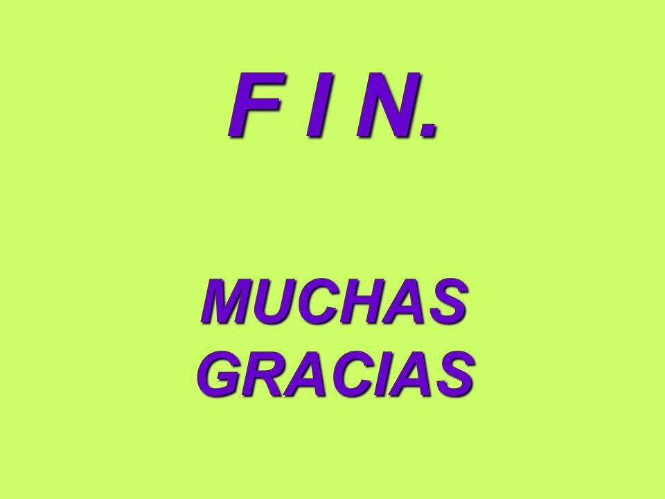 F I N. MUCHAS GRACIAS