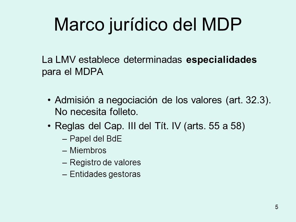 Marco jurídico del MDPLa LMV establece determinadas especialidades para el MDPA.