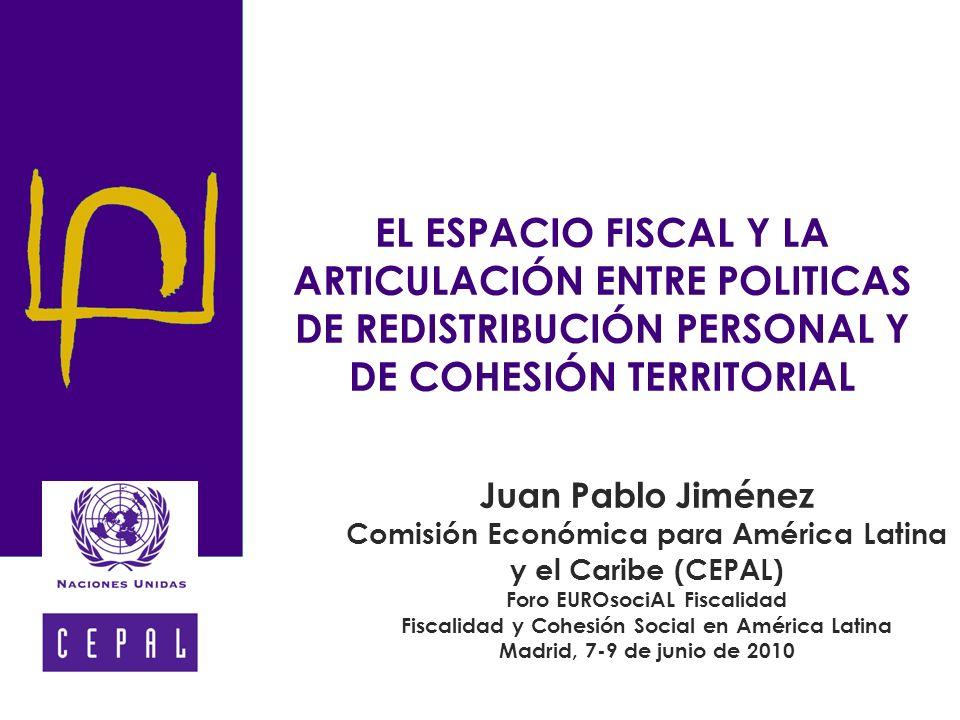 EL ESPACIO FISCAL Y LA ARTICULACIÓN ENTRE POLITICAS DE REDISTRIBUCIÓN PERSONAL Y DE COHESIÓN TERRITORIAL