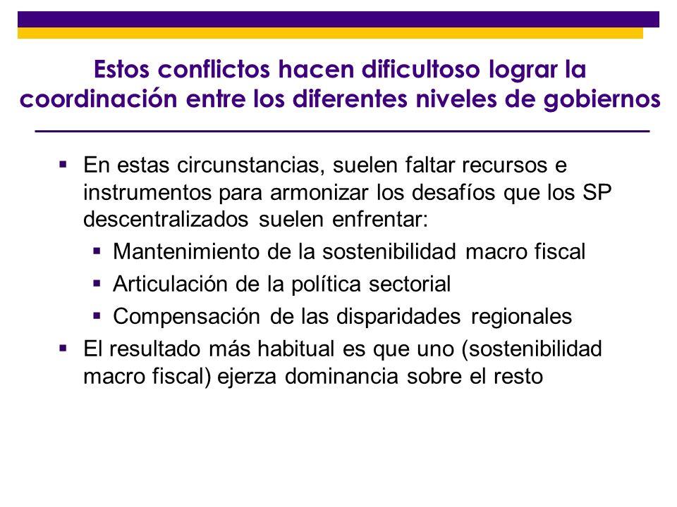 Estos conflictos hacen dificultoso lograr la coordinación entre los diferentes niveles de gobiernos