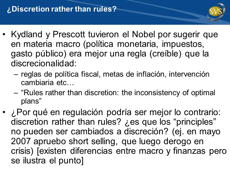¿Discretion rather than rules