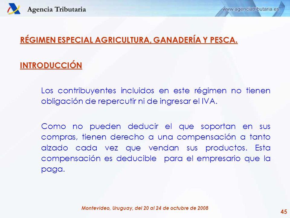 RÉGIMEN ESPECIAL AGRICULTURA, GANADERÍA Y PESCA.