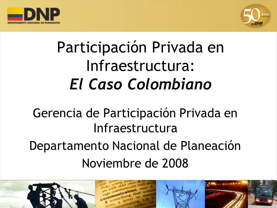 Participación Privada en Infraestructura: El Caso Colombiano