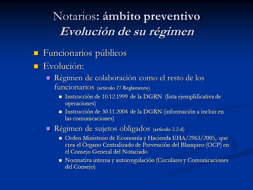 Notarios: ámbito preventivo Evolución de su régimen
