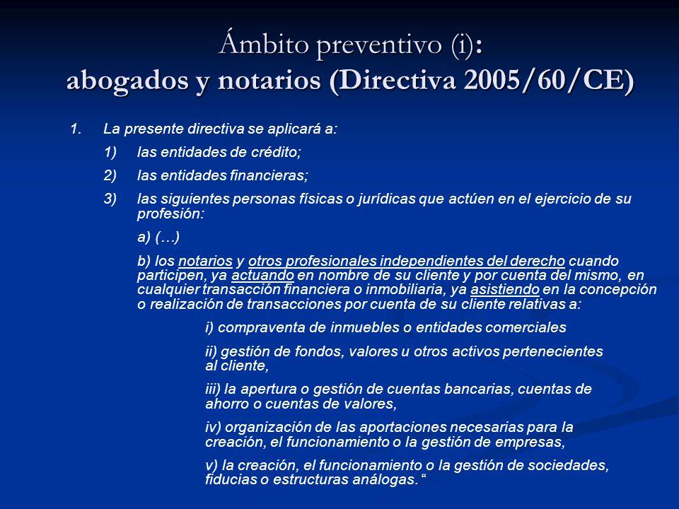 Ámbito preventivo (i): abogados y notarios (Directiva 2005/60/CE)