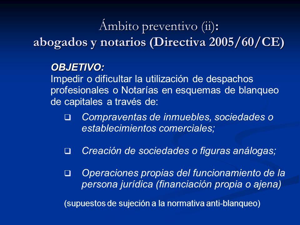 Ámbito preventivo (ii): abogados y notarios (Directiva 2005/60/CE)