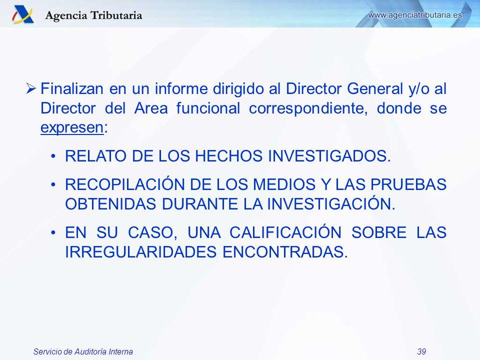 Finalizan en un informe dirigido al Director General y/o al Director del Area funcional correspondiente, donde se expresen: