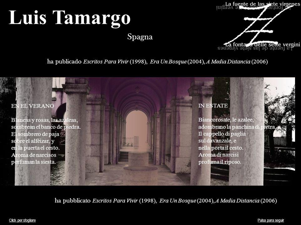 Luis Tamargo Spagna. ha publicado Escritos Para Vivir (1998), Era Un Bosque (2004), A Media Distancia (2006)