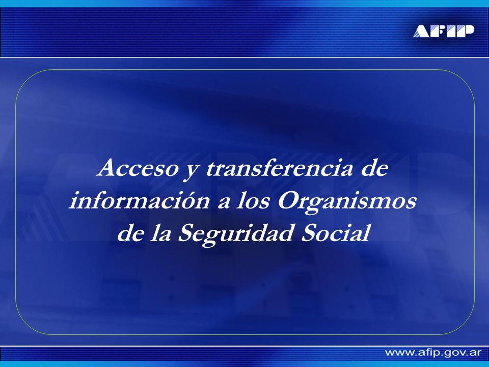 Acceso y transferencia de información a los Organismos