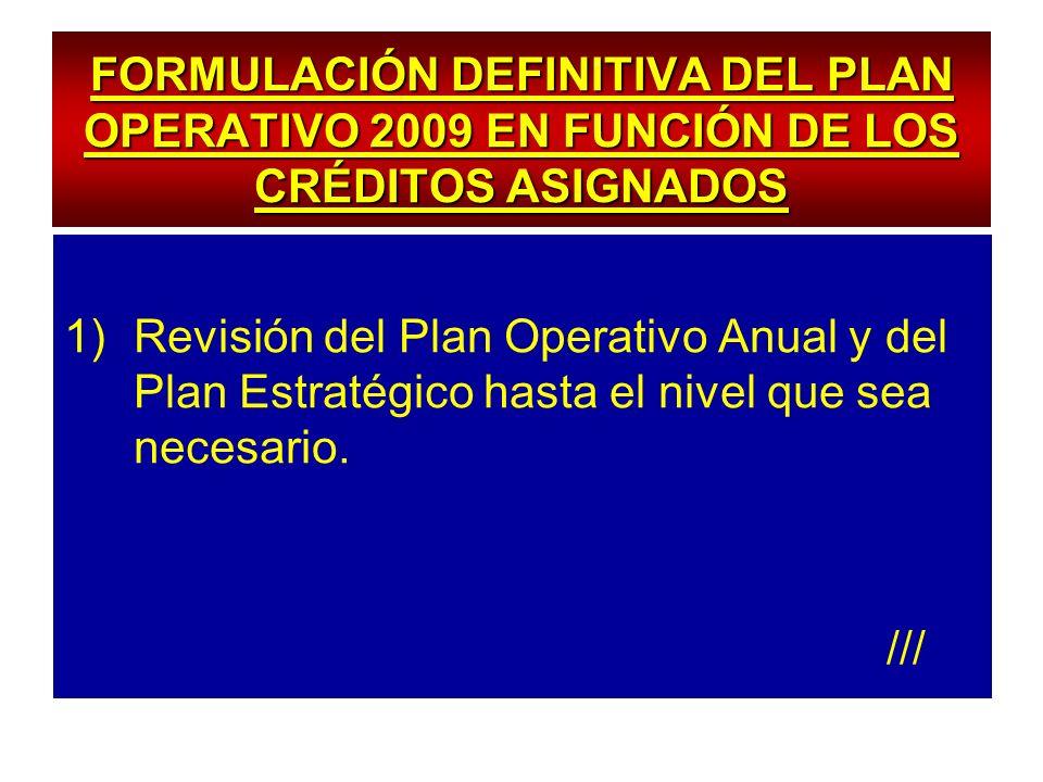 FORMULACIÓN DEFINITIVA DEL PLAN OPERATIVO 2009 EN FUNCIÓN DE LOS CRÉDITOS ASIGNADOS