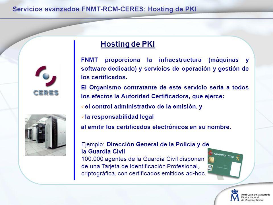 Hosting de PKI Servicios avanzados FNMT-RCM-CERES: Hosting de PKI