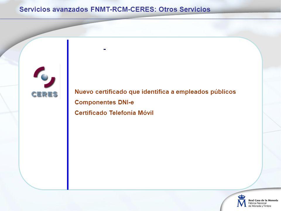 Servicios avanzados FNMT-RCM-CERES: Otros Servicios