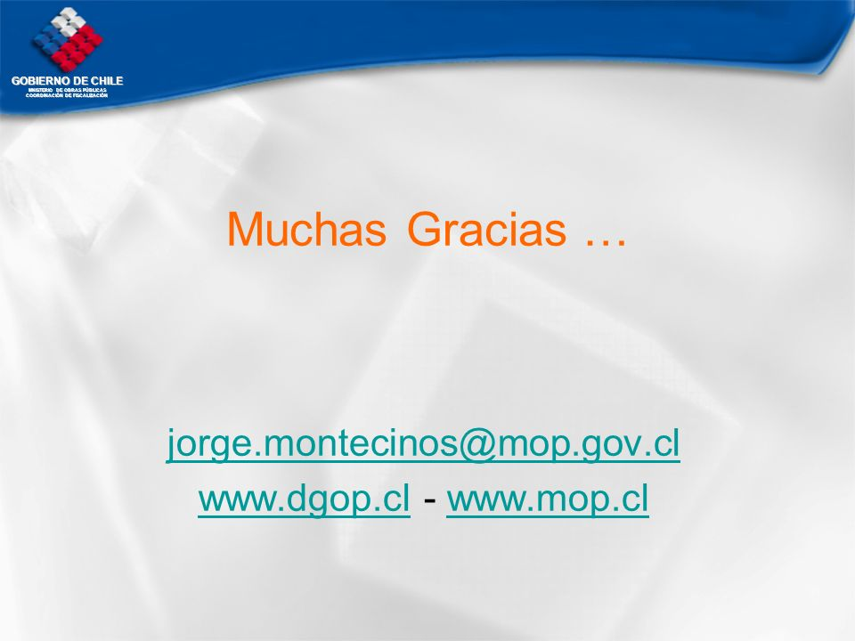 jorge.montecinos@mop.gov.cl www.dgop.cl - www.mop.cl