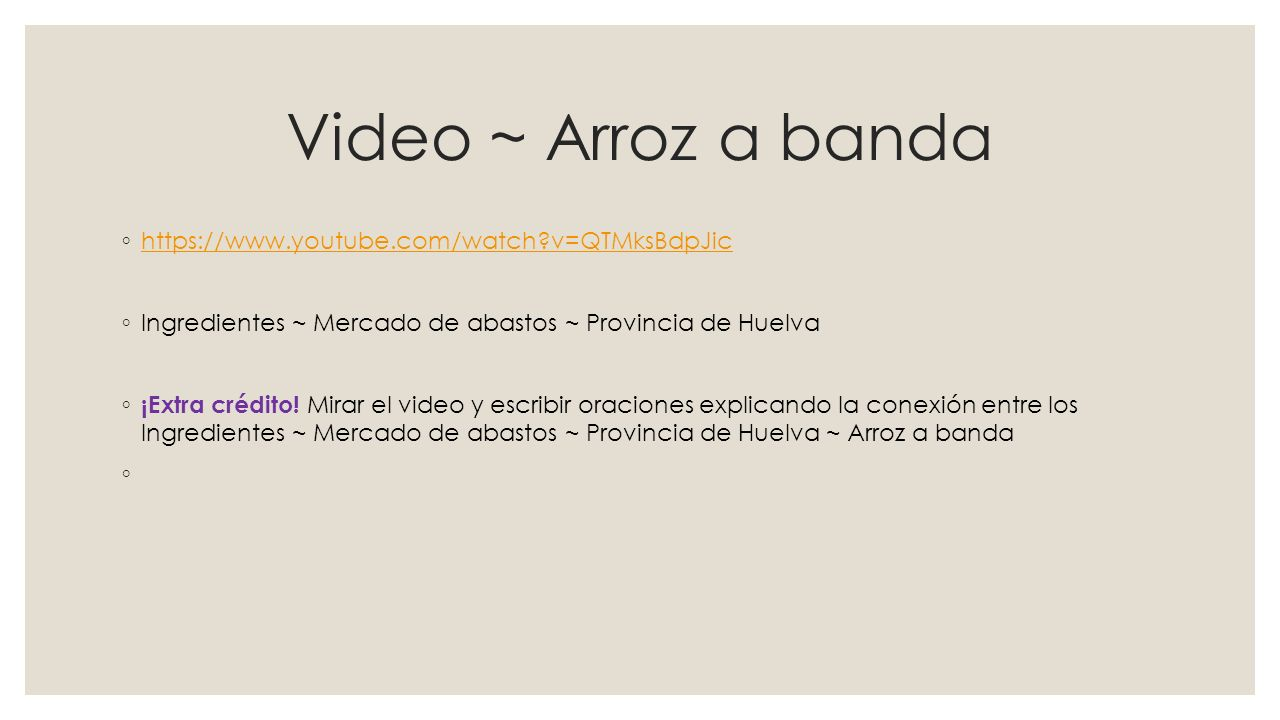 Video ~ Arroz a banda https://www.youtube.com/watch v=QTMksBdpJic