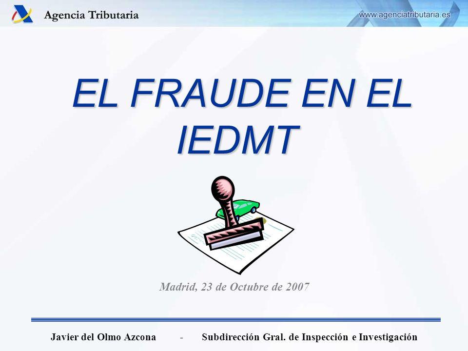 EL FRAUDE EN EL IEDMT Madrid, 23 de Octubre de 2007