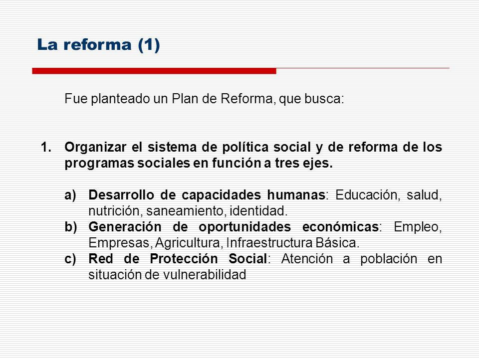 Fue planteado un Plan de Reforma, que busca: