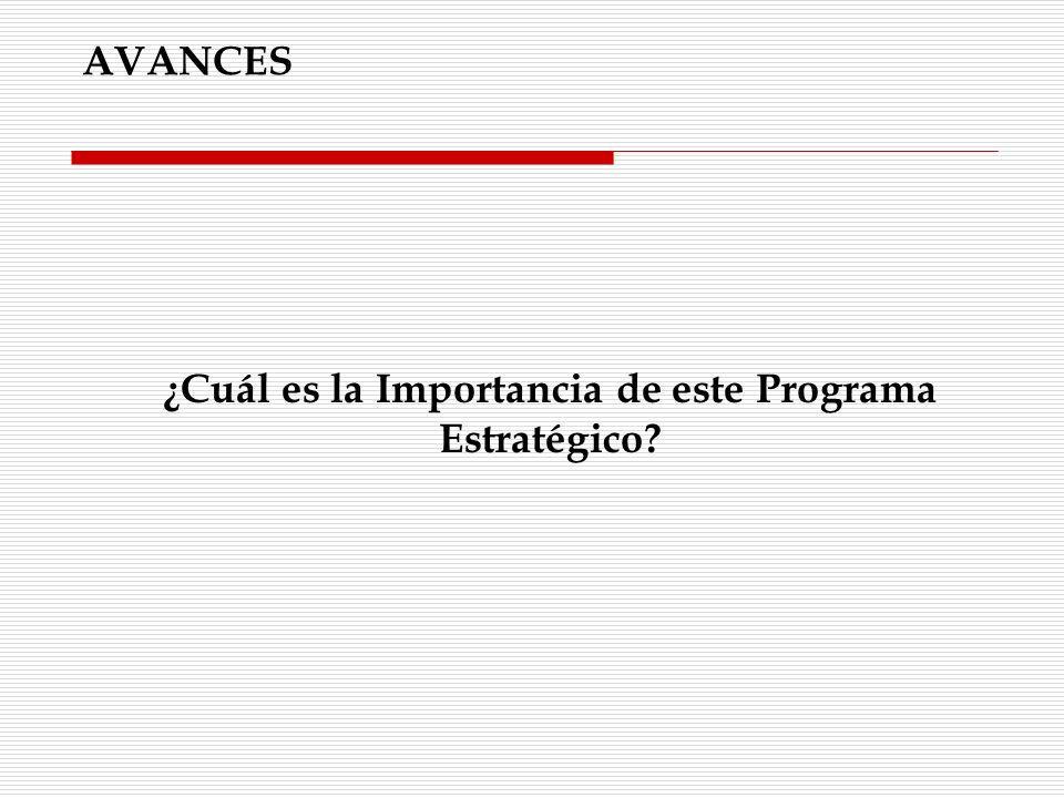 ¿Cuál es la Importancia de este Programa Estratégico