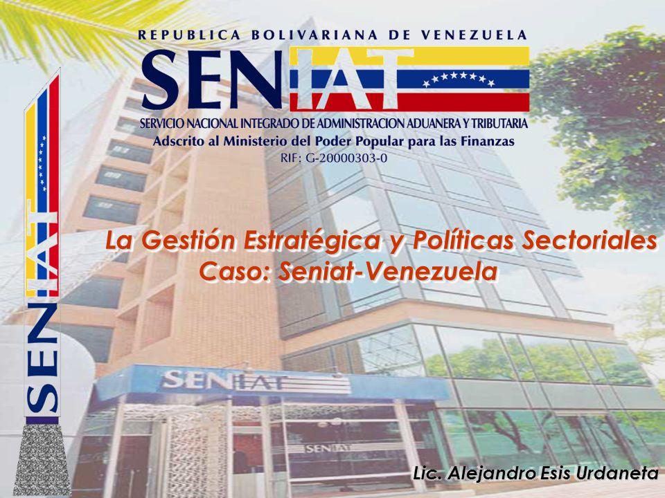 La Gestión Estratégica y Políticas Sectoriales Caso: Seniat-Venezuela