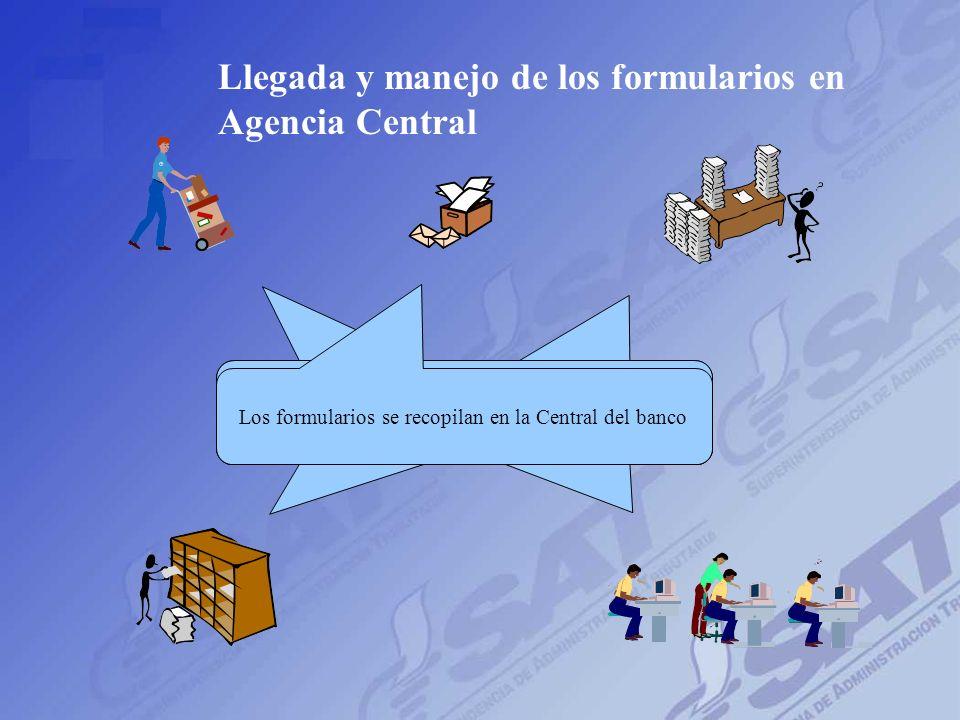 Llegada y manejo de los formularios en Agencia Central