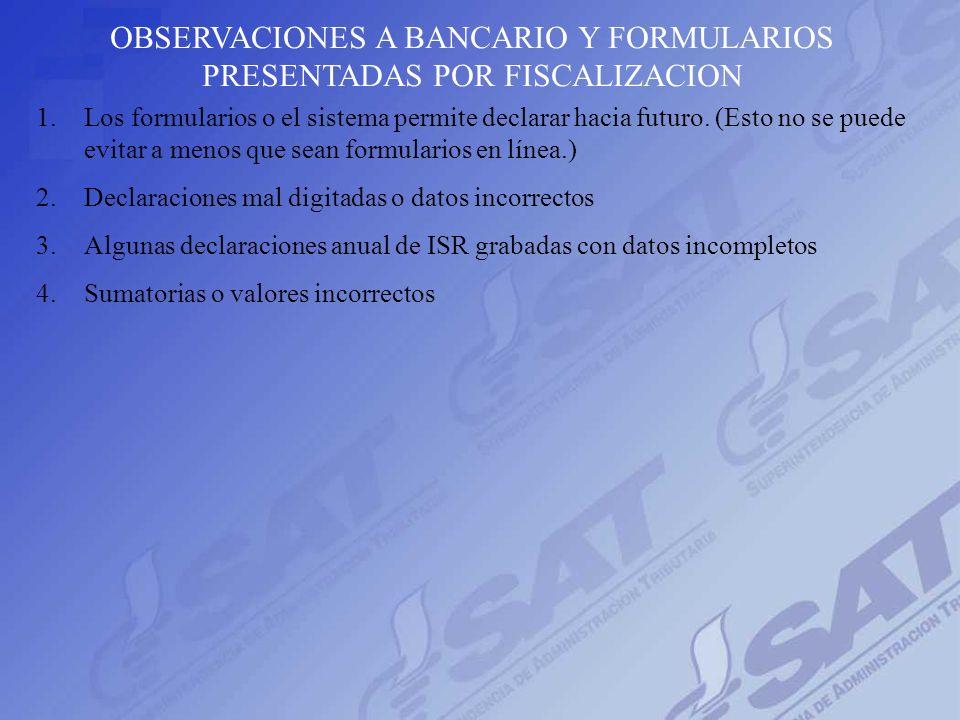OBSERVACIONES A BANCARIO Y FORMULARIOS PRESENTADAS POR FISCALIZACION