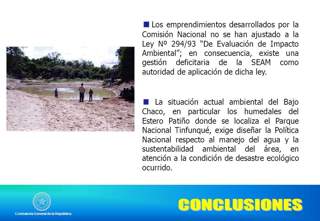 Los emprendimientos desarrollados por la Comisión Nacional no se han ajustado a la Ley Nº 294/93 De Evaluación de Impacto Ambiental ; en consecuencia, existe una gestión deficitaria de la SEAM como autoridad de aplicación de dicha ley.
