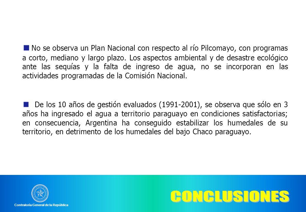 No se observa un Plan Nacional con respecto al río Pilcomayo, con programas a corto, mediano y largo plazo. Los aspectos ambiental y de desastre ecológico ante las sequías y la falta de ingreso de agua, no se incorporan en las actividades programadas de la Comisión Nacional.